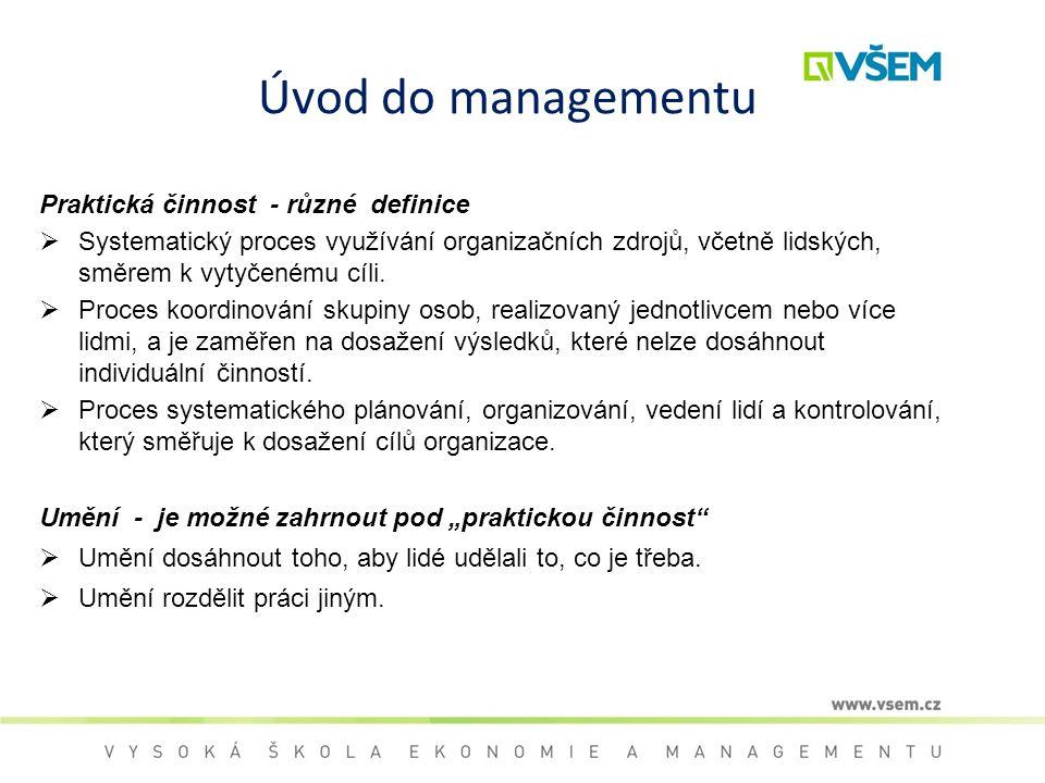 Úvod do managementu Praktická činnost - různé definice
