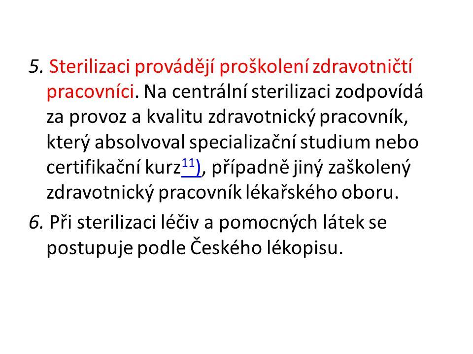5. Sterilizaci provádějí proškolení zdravotničtí pracovníci
