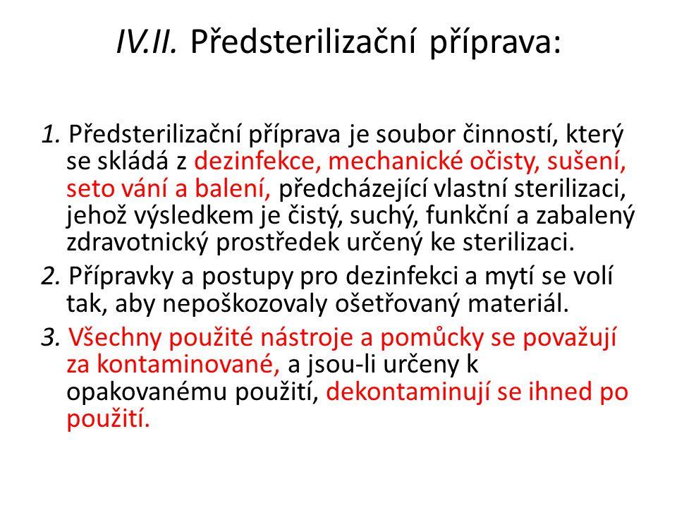 IV.II. Předsterilizační příprava: