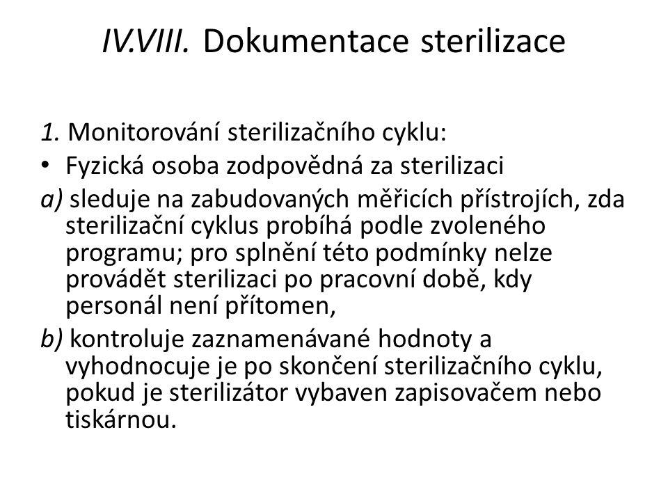 IV.VIII. Dokumentace sterilizace