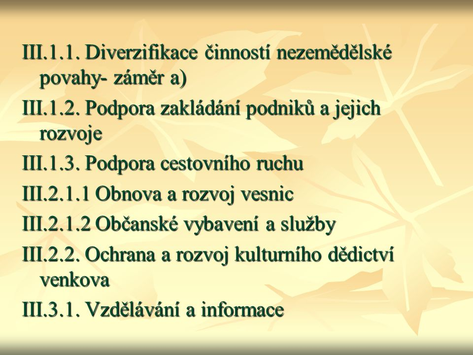 III.1.1. Diverzifikace činností nezemědělské povahy- záměr a)