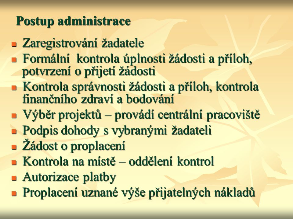 Postup administrace  Zaregistrování žadatele