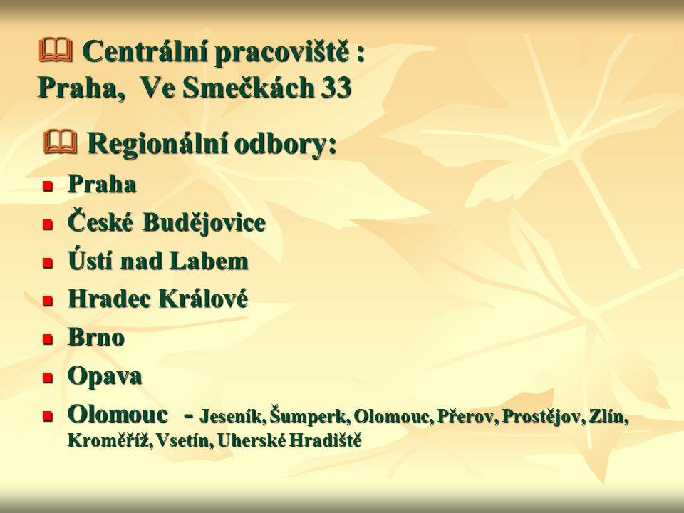  Centrální pracoviště : Praha, Ve Smečkách 33