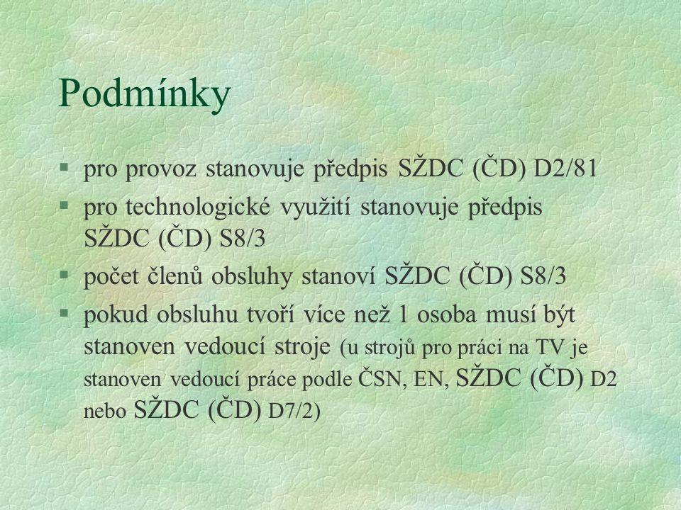 Podmínky pro provoz stanovuje předpis SŽDC (ČD) D2/81