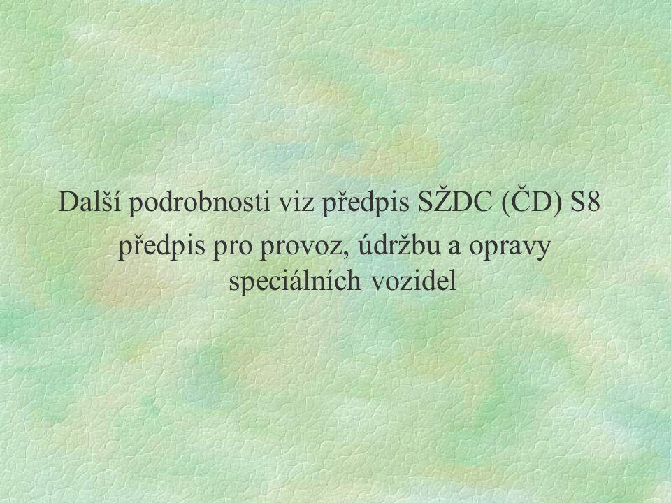Další podrobnosti viz předpis SŽDC (ČD) S8
