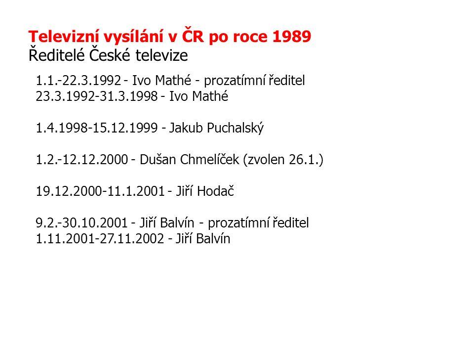 Televizní vysílání v ČR po roce 1989 Ředitelé České televize
