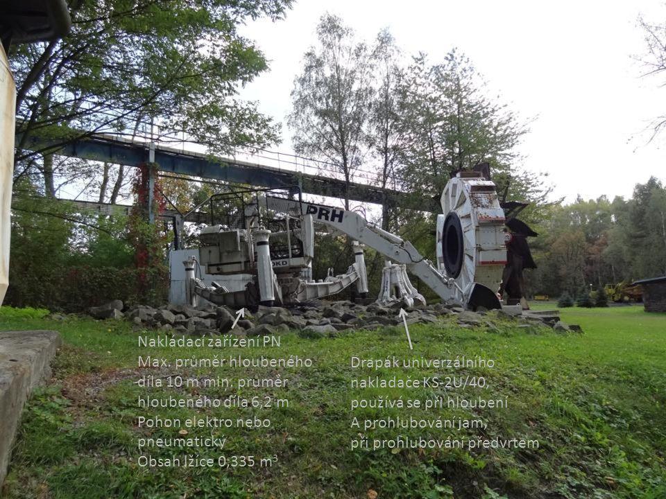 Nakládací zařízení PN Max. průměr hloubeného. díla 10 m min. průměr. hloubeného díla 6,2 m. Pohon elektro nebo.
