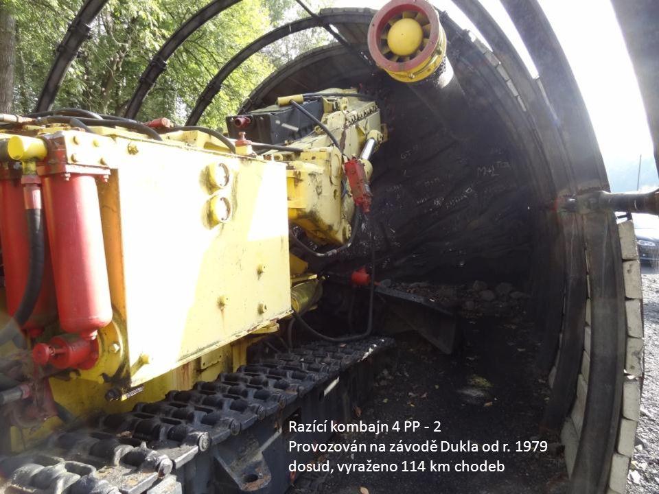 Razící kombajn 4 PP - 2 Provozován na závodě Dukla od r. 1979 dosud, vyraženo 114 km chodeb