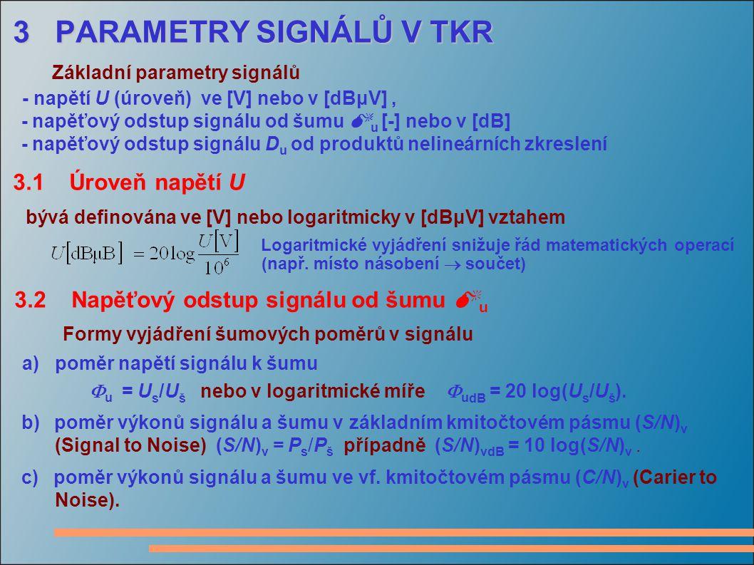3 PARAMETRY SIGNÁLŮ V TKR