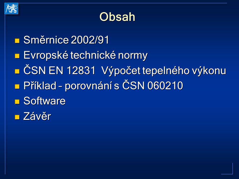 Obsah Směrnice 2002/91 Evropské technické normy
