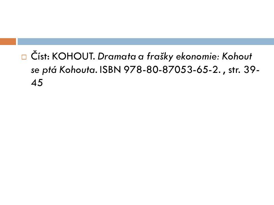 Číst: KOHOUT. Dramata a frašky ekonomie: Kohout se ptá Kohouta