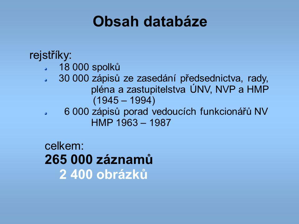 Obsah databáze 265 000 záznamů 2 400 obrázků rejstříky: celkem: