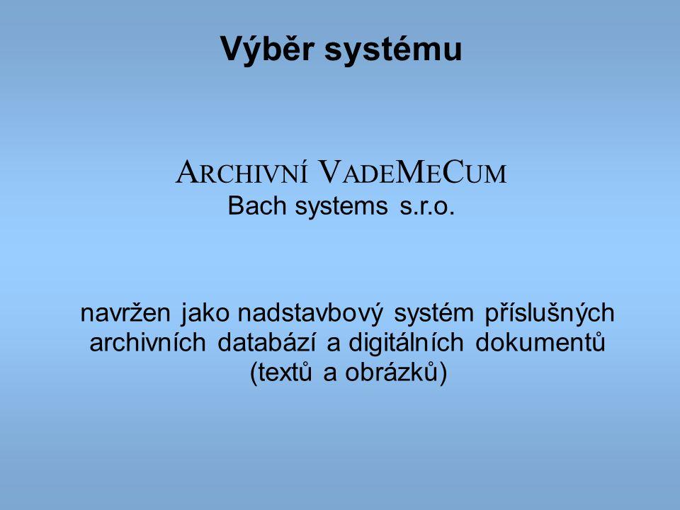 Výběr systému ARCHIVNÍ VADEMECUM Bach systems s.r.o.