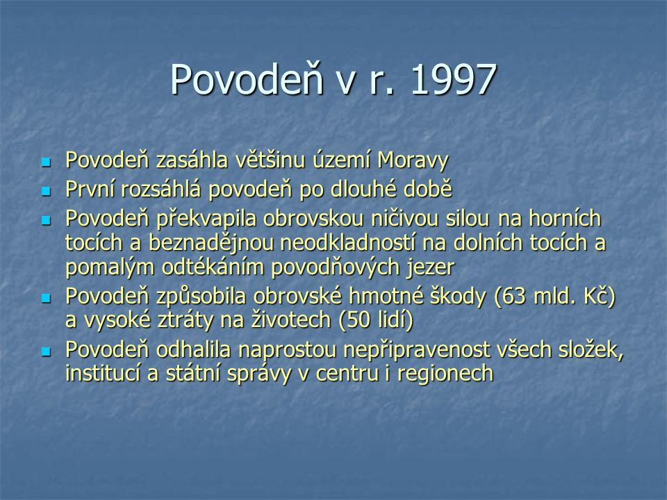 Povodeň v r. 1997 Povodeň zasáhla většinu území Moravy