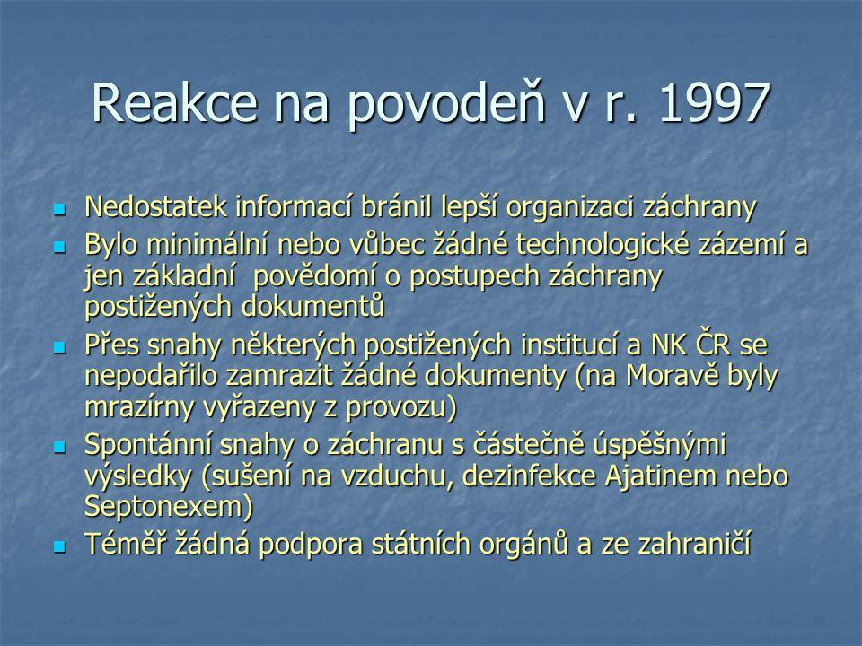 Reakce na povodeň v r. 1997 Nedostatek informací bránil lepší organizaci záchrany.