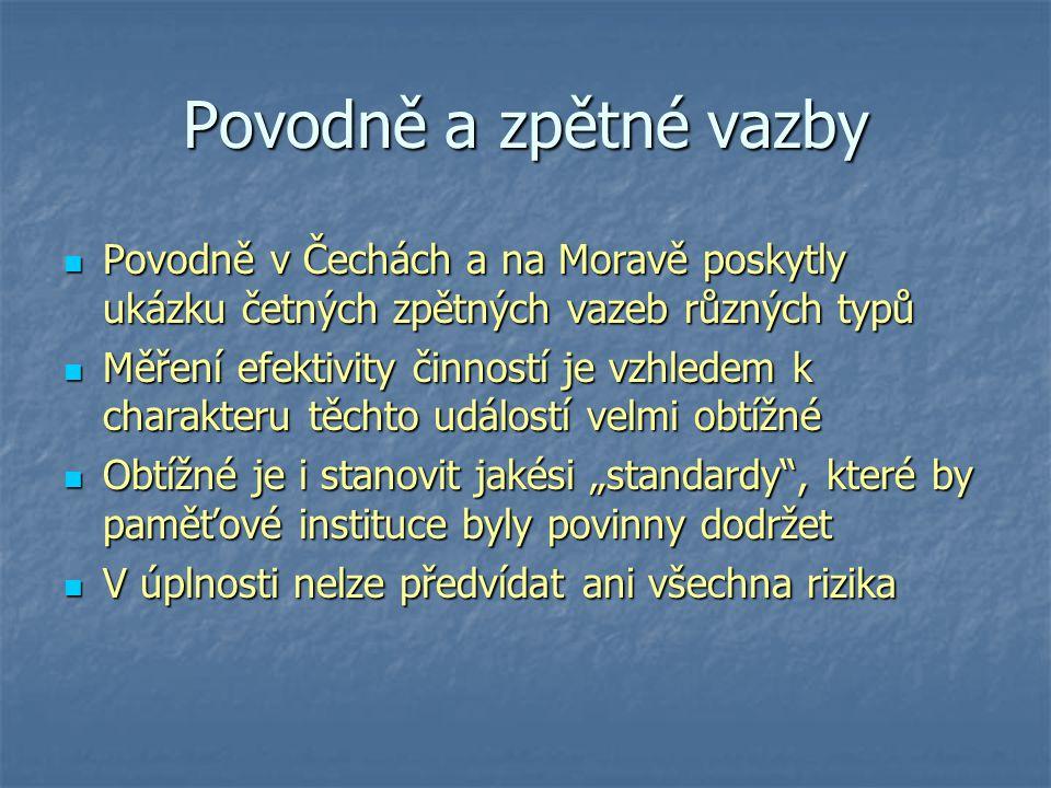 Povodně a zpětné vazby Povodně v Čechách a na Moravě poskytly ukázku četných zpětných vazeb různých typů.
