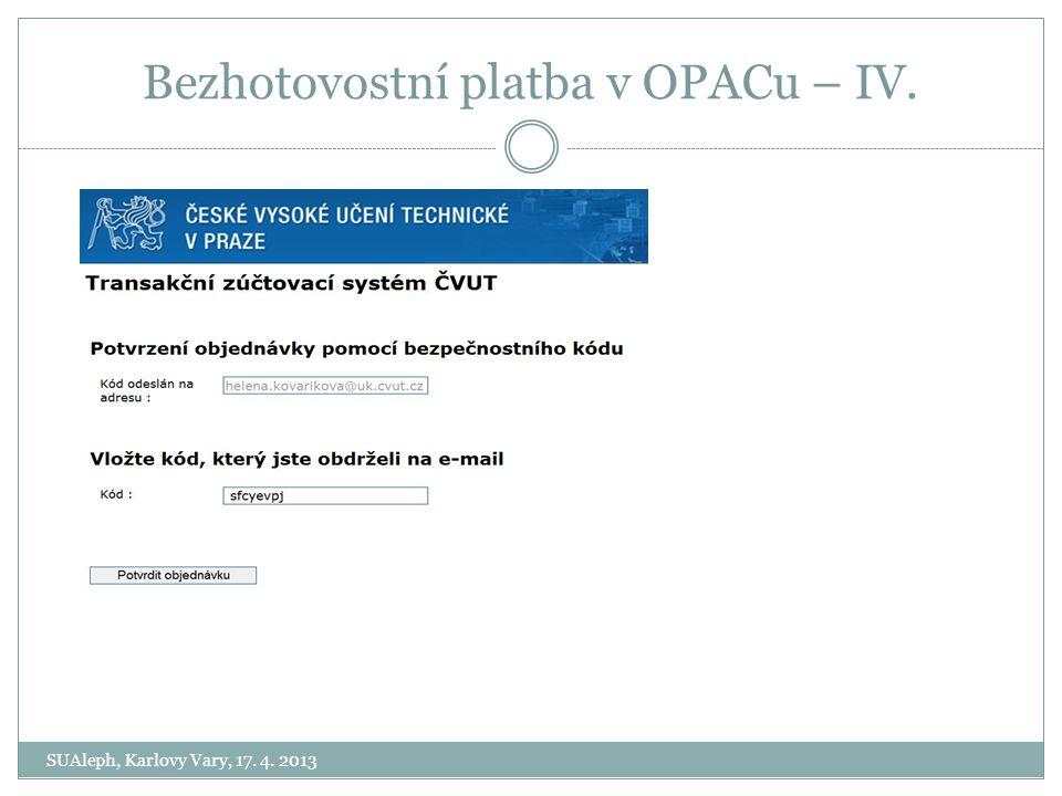 Bezhotovostní platba v OPACu – IV.