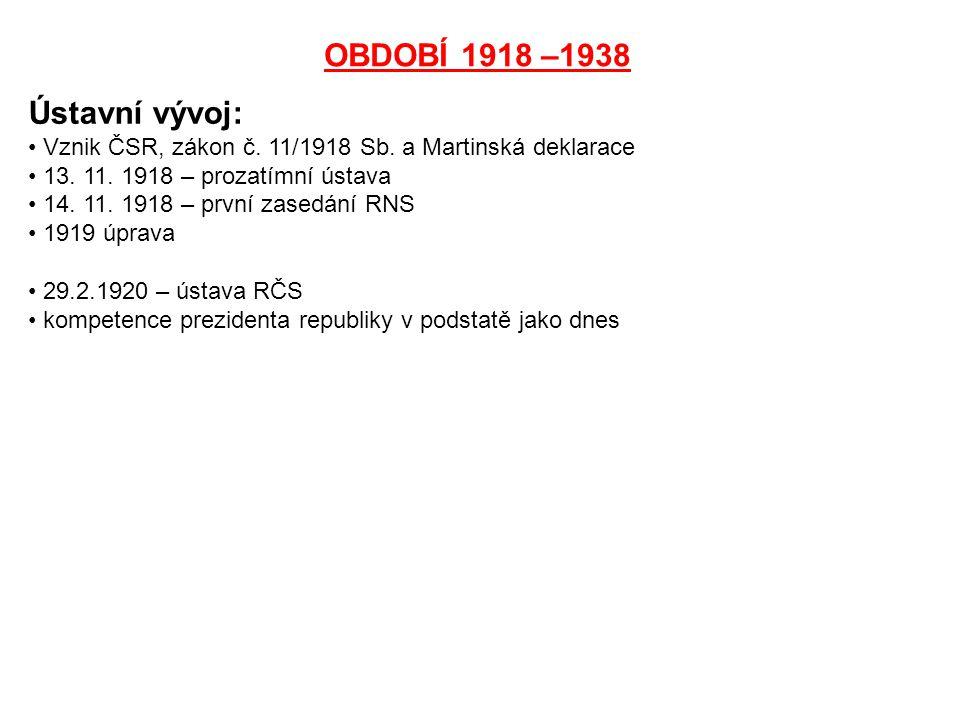 OBDOBÍ 1918 –1938 Ústavní vývoj: