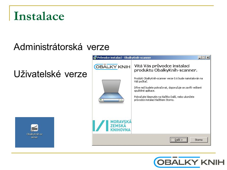 Instalace Administrátorská verze Uživatelské verze
