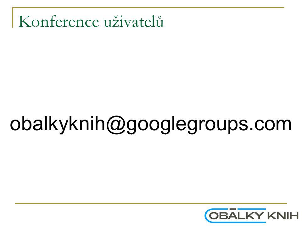 Konference uživatelů obalkyknih@googlegroups.com