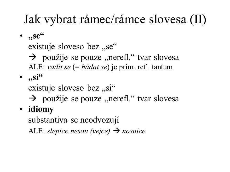 Jak vybrat rámec/rámce slovesa (II)