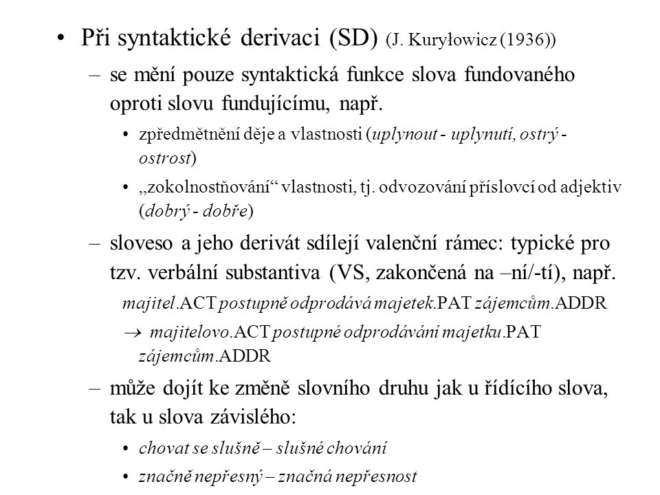 Při syntaktické derivaci (SD) (J. Kuryłowicz (1936))