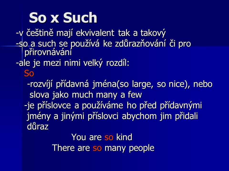 So x Such -v češtině mají ekvivalent tak a takový
