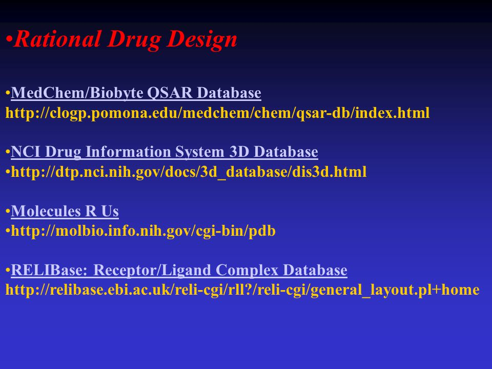 Rational Drug Design MedChem/Biobyte QSAR Database http://clogp.pomona.edu/medchem/chem/qsar-db/index.html.