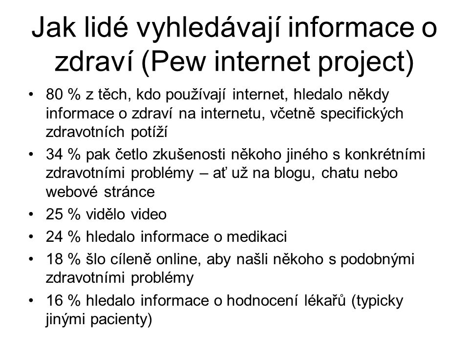 Jak lidé vyhledávají informace o zdraví (Pew internet project)