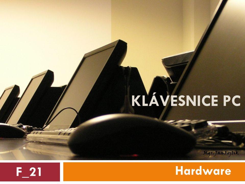 Klávesnice pc Mgr. Jan Fojtík Hardware F_21