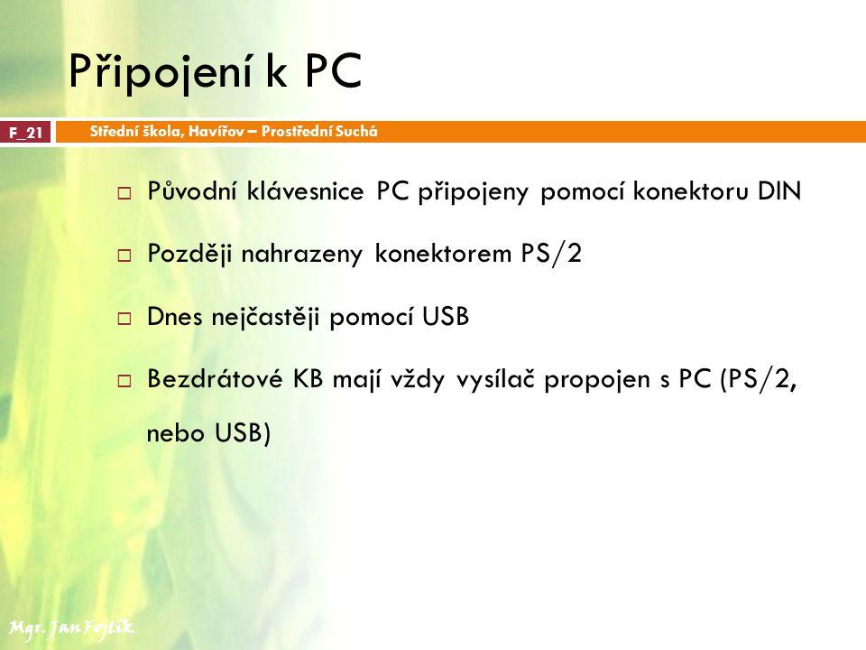 Připojení k PC Původní klávesnice PC připojeny pomocí konektoru DIN
