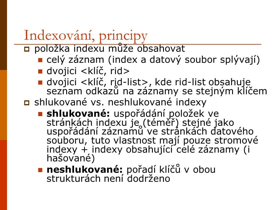 Indexování, principy položka indexu může obsahovat