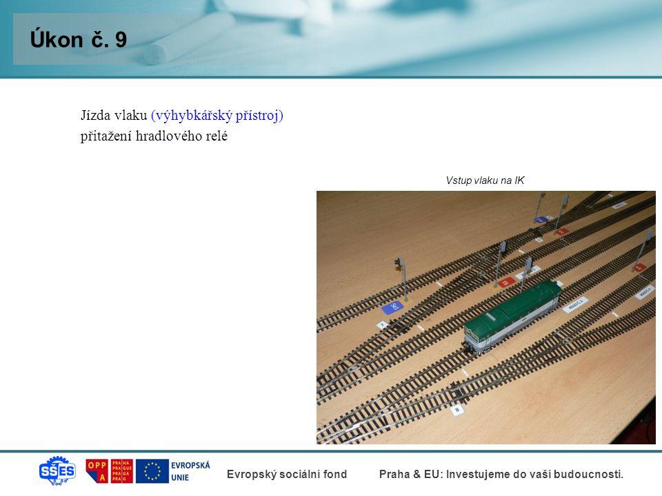 Úkon č. 9 Jízda vlaku (výhybkářský přístroj) přitažení hradlového relé