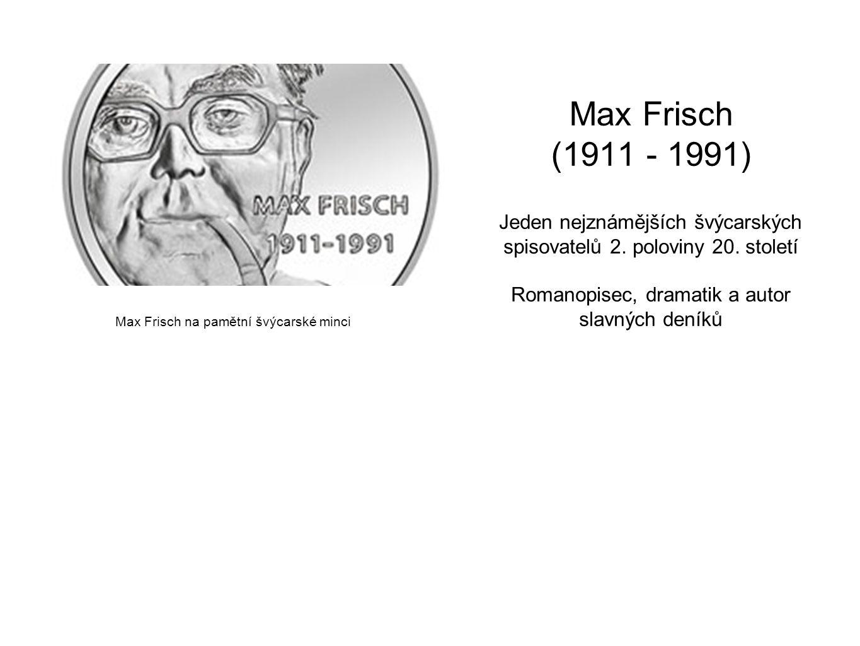 Max Frisch (1911 - 1991) Jeden nejznámějších švýcarských