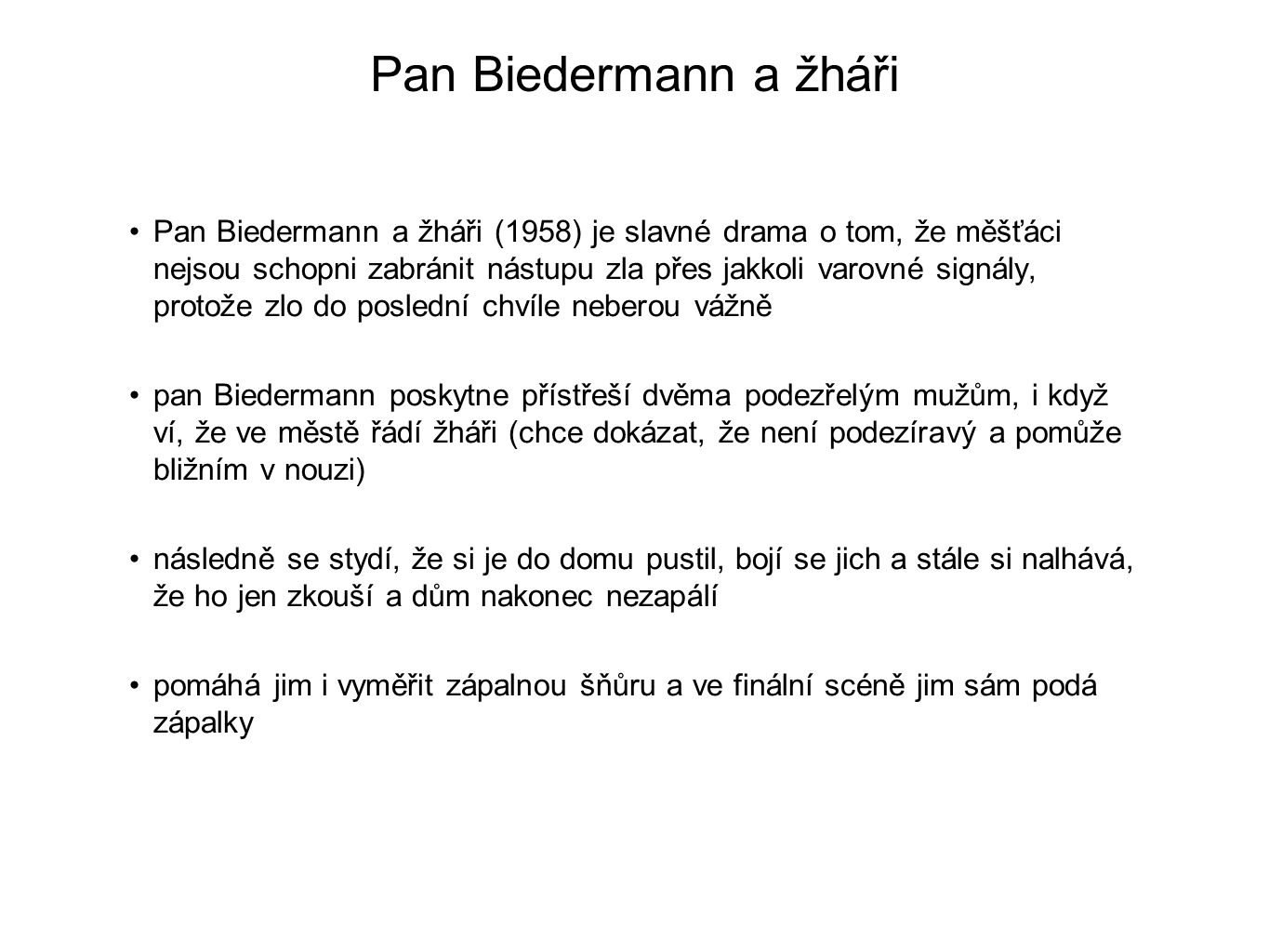 Pan Biedermann a žháři