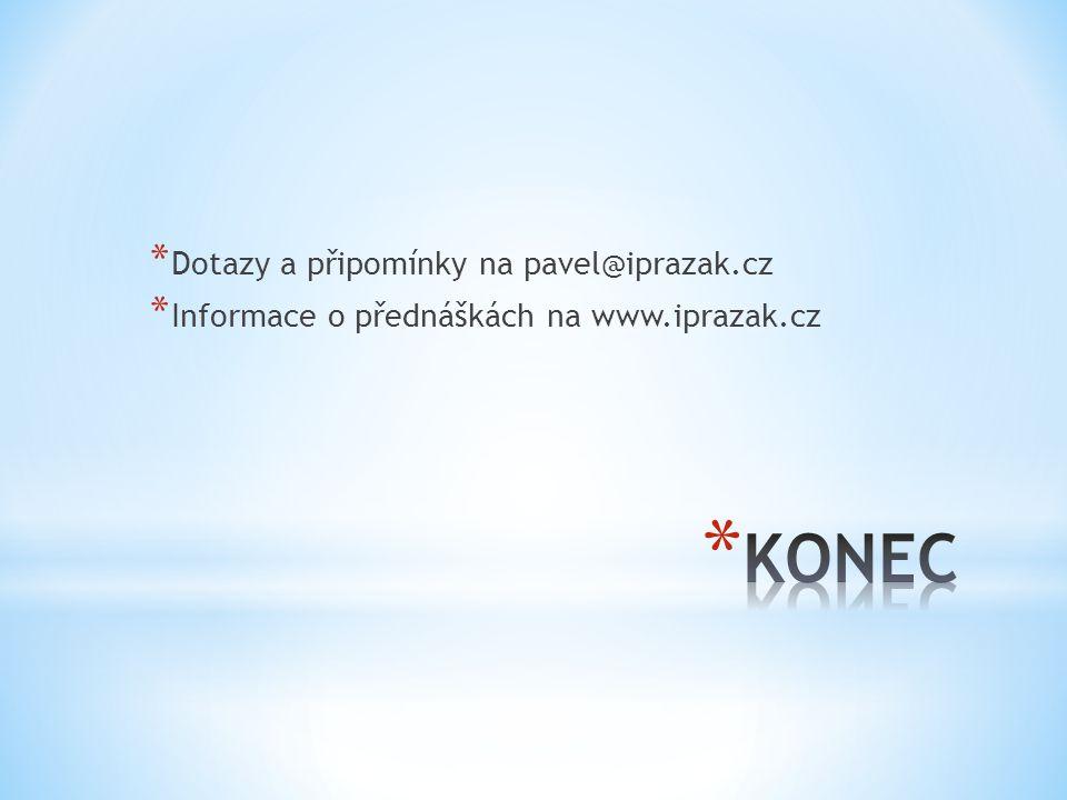 KONEC Dotazy a připomínky na pavel@iprazak.cz