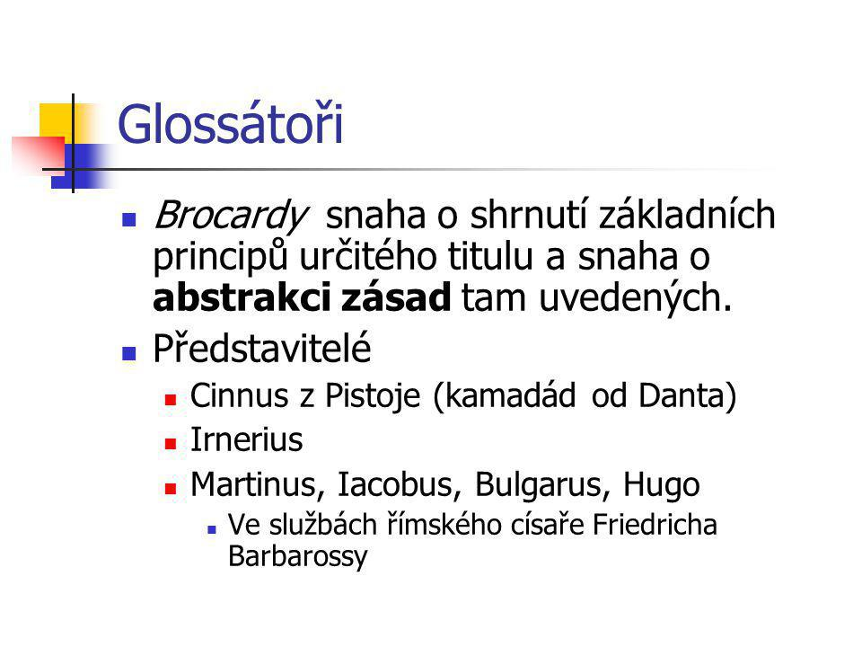 Glossátoři Brocardy snaha o shrnutí základních principů určitého titulu a snaha o abstrakci zásad tam uvedených.