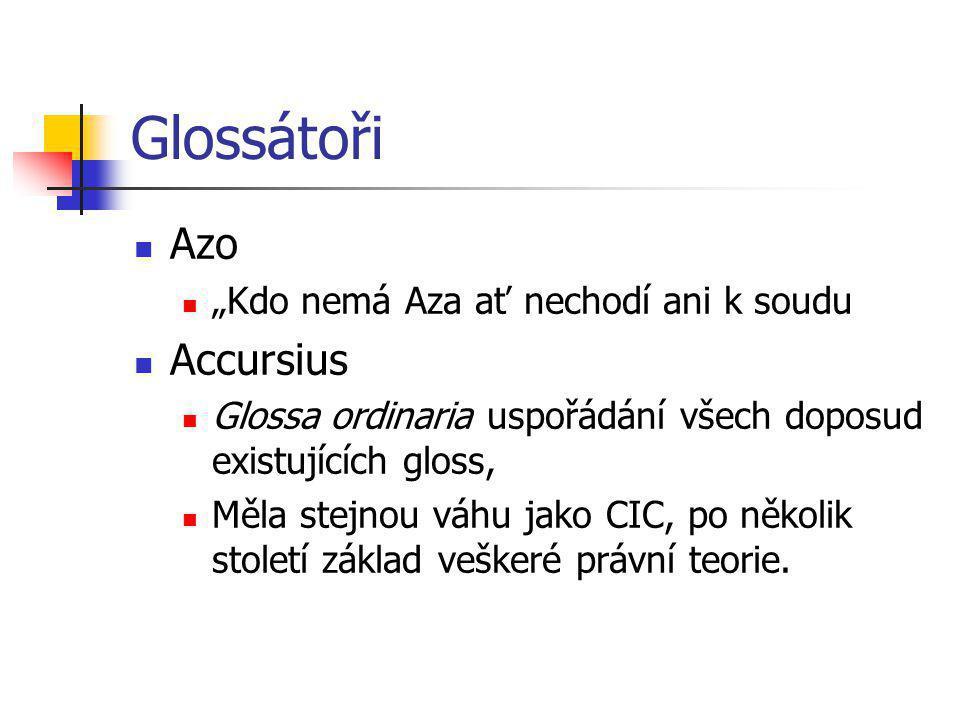 """Glossátoři Azo Accursius """"Kdo nemá Aza ať nechodí ani k soudu"""