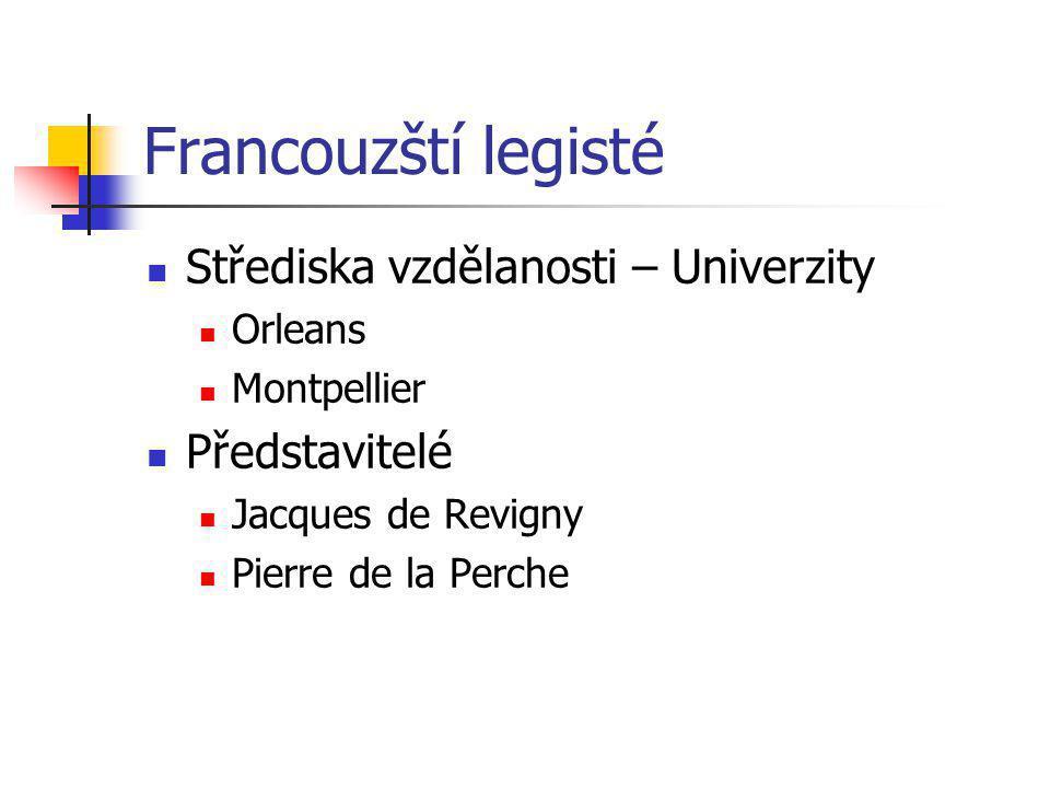 Francouzští legisté Střediska vzdělanosti – Univerzity Představitelé