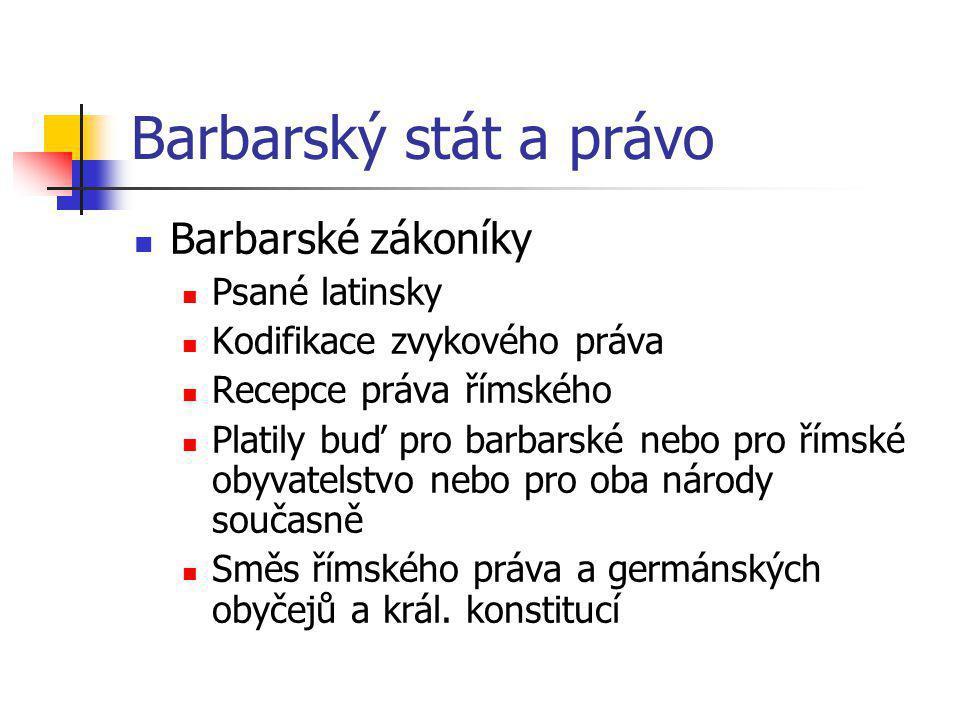 Barbarský stát a právo Barbarské zákoníky Psané latinsky
