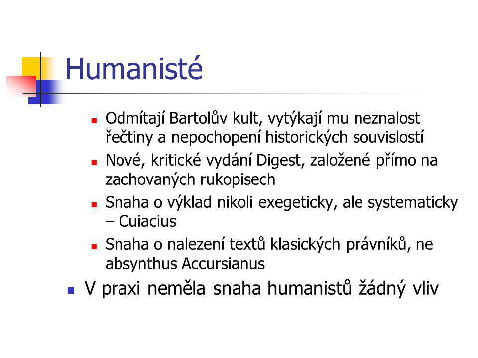 Humanisté V praxi neměla snaha humanistů žádný vliv