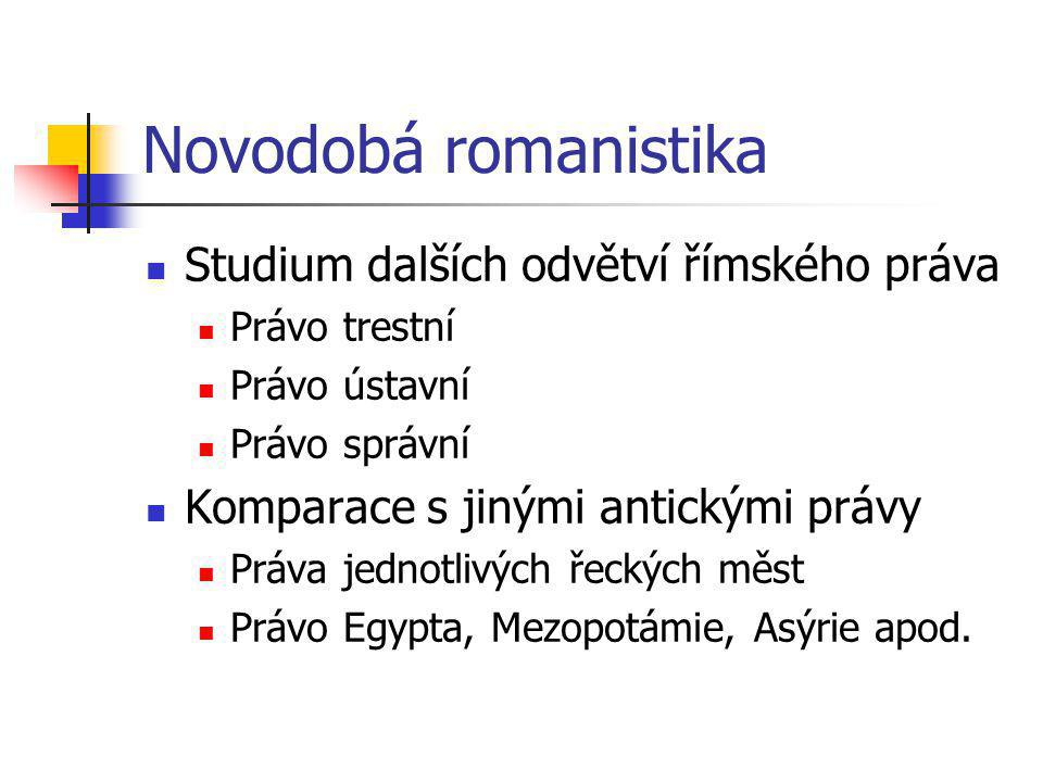 Novodobá romanistika Studium dalších odvětví římského práva