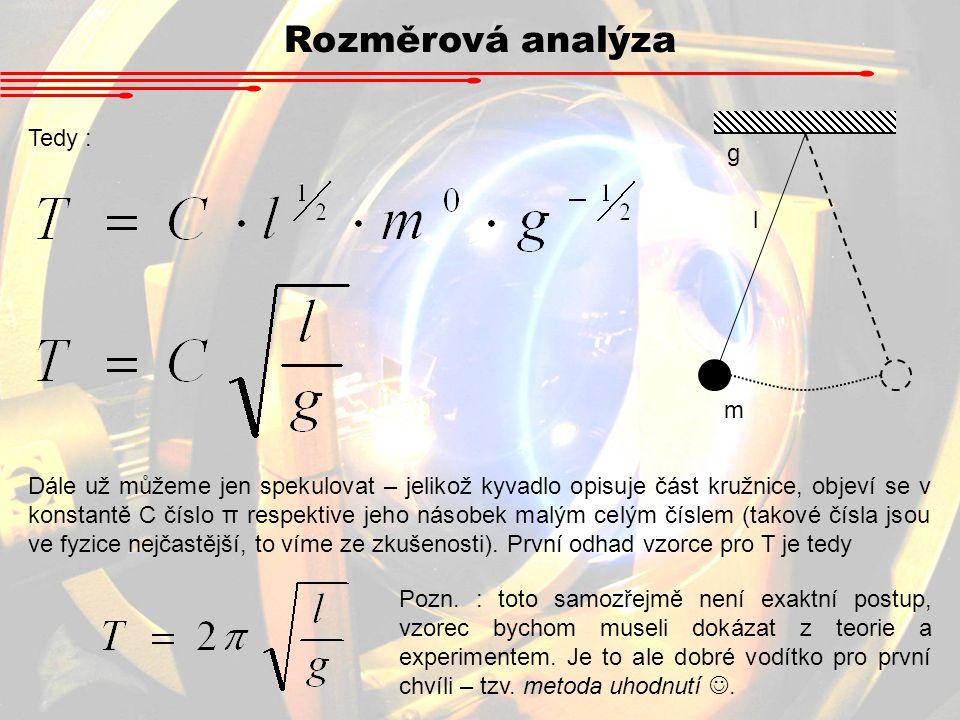Rozměrová analýza Tedy : g l m