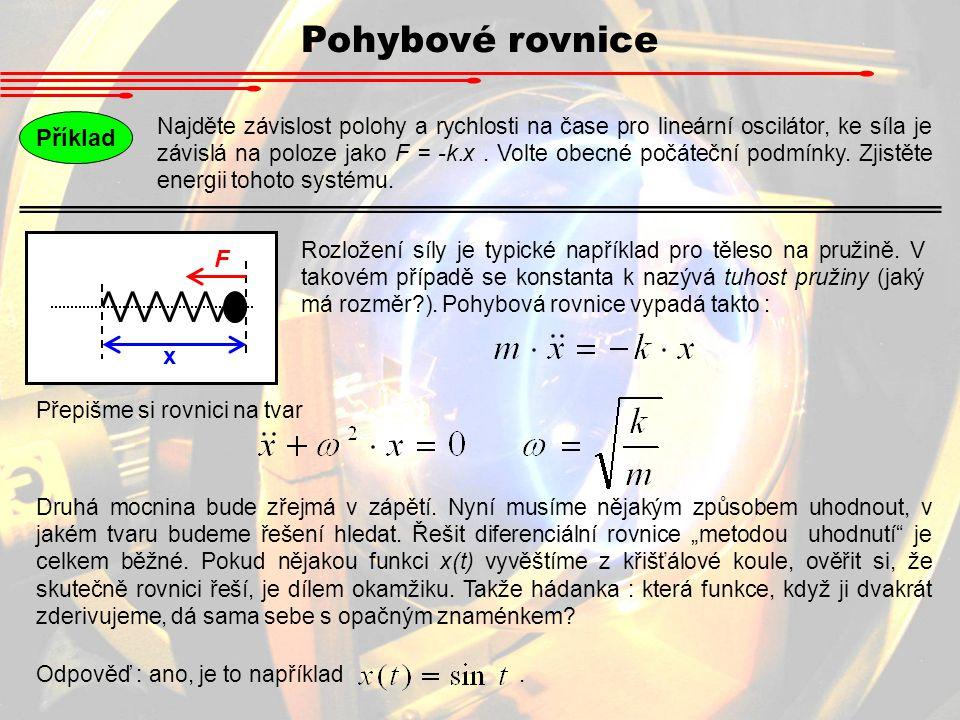 Pohybové rovnice Příklad F x