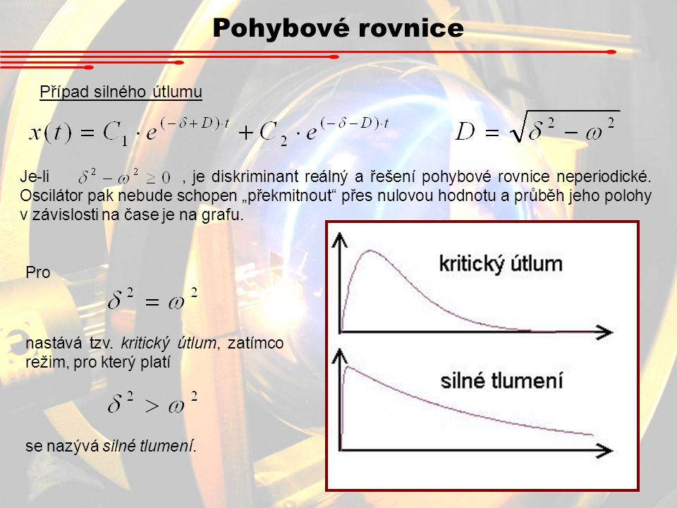 Pohybové rovnice Případ silného útlumu