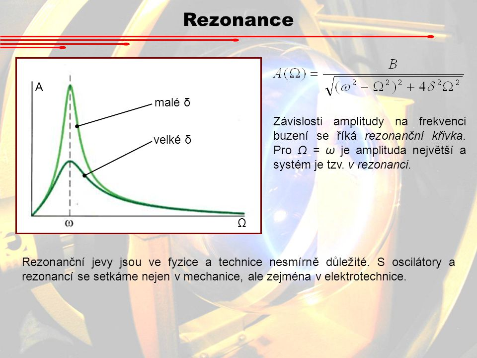 Rezonance Ω. A. malé δ. velké δ.