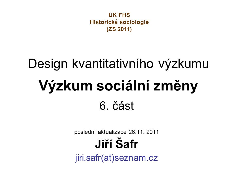 Design kvantitativního výzkumu Výzkum sociální změny
