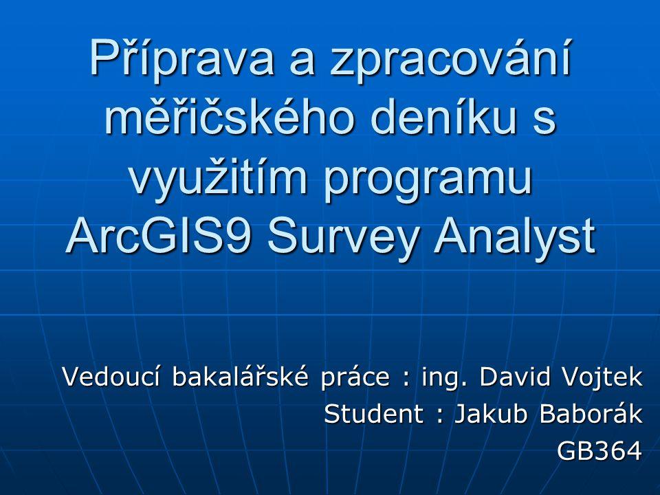 Příprava a zpracování měřičského deníku s využitím programu ArcGIS9 Survey Analyst