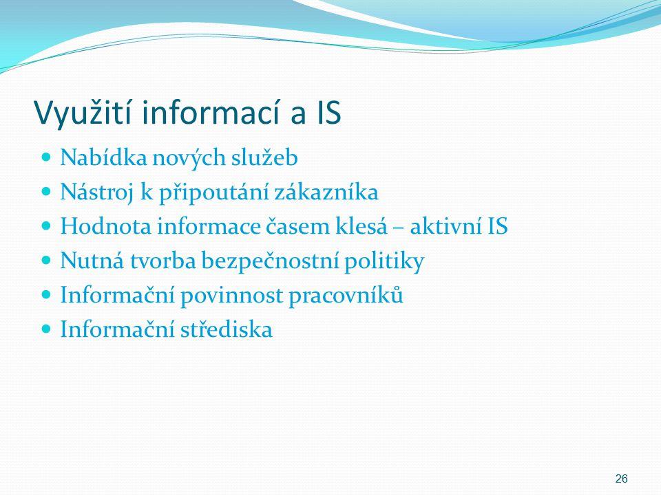 Využití informací a IS Nabídka nových služeb