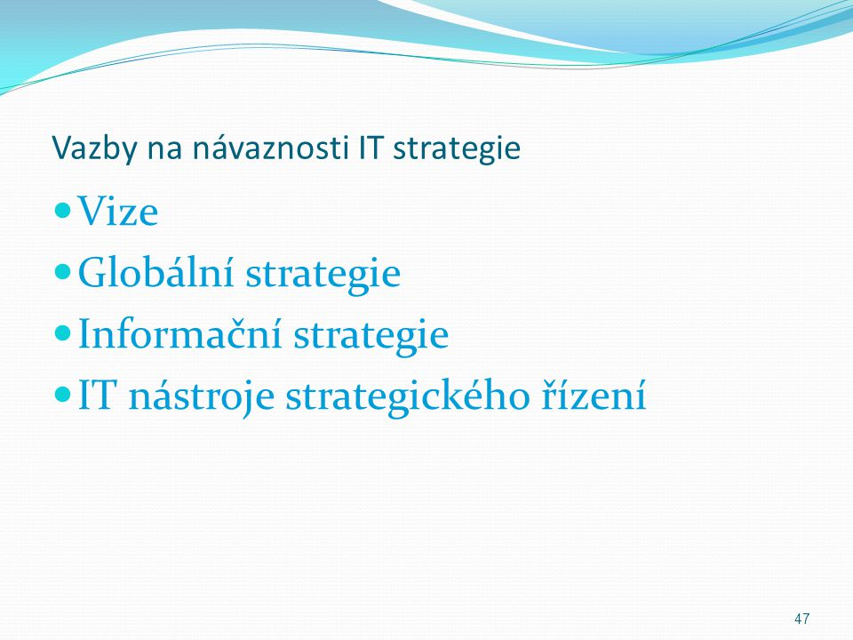 Vazby na návaznosti IT strategie